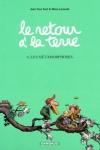 RETOUR À LA TERRE  T.6 (Le) <br/> Ferri (s) & Larcenet (d)