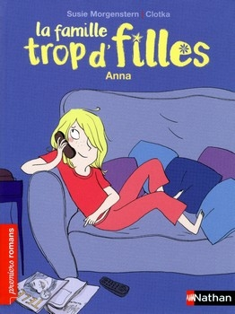 MORGENSTERN Susie<br/>FAMILLE TROP D'FILLES T.2 : ANNA