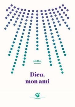 Mathis<br/>DIEU MON AMI