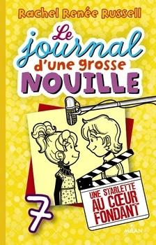 RENÉE RUSSELL Rachel<br/>JOURNAL D'UNE GROSSE NOUILLE T.7