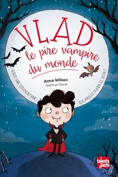 WILSON Anna<br/>VLAD LE PIRE VAMPIRE DU MONDE
