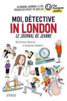 BENSON Stéphanie<br/>MOI, DÉTECTIVE IN LONDON