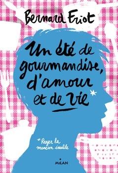 FRIOT Bernard<br/>UN ÉTÉ DE GOURMANDISE, D'AMOUR ET DE VIE