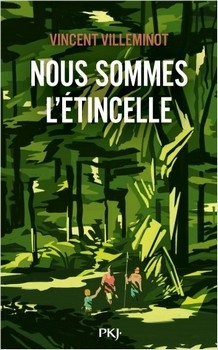 VILLEMINOT Vincent<br/>NOUS SOMMES L'ÉTINCELLE